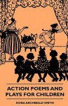 Action Poems and Plays for Children - Nora Smith, Donald MacKenzie