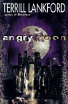 Angry Moon - Terrill Lankford