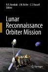 Lunar Reconnaissance Orbiter Mission - R.R. Vondrak, C.T. Russell, J.W. Keller