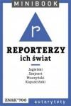 Reporterzy ich świat - Daniel Lis, Andrzej Muszyński, Krystyna Stràczek