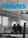 Movies: From the Silent Classics of the Silver Screen to the Digital and 3-D Era - Philip Kemp