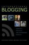International Blogging: Identity, Politics, and Networked Publics - Adrienne Russell, Nabil Echchaibi