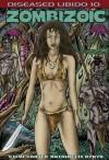 Diseased Libido Volume 10 - Zombizoic - Carter Rydyr, Antoinette Rydyr, Steve Carter