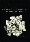 Method and Madness: The Making of a Story - Alice LaPlante