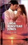 Come to Me (Silhouette Romantic Suspense #1608) - Linda Winstead Jones