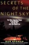 Secrets of the Night Sky: Most Amazing Things in the Universe You Can See with the Naked Eye, The - Bob Berman, Alan McKnight