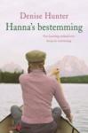 Hanna's bestemming - Denise Hunter, Annet N. Landon-Medendorp