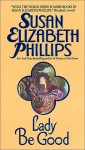Lady Be Good (American's Lady, #2) - Susan Elizabeth Phillips