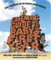Caveman's Guide to Baby's First Year: Early Fatherhood for the Modern Hunter-Gatherer - David Port, John Ralston, Brian M. Ralston, Gideon Kendall