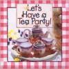 Let's Have a Tea Party Tea Set - Emilie Barnes, Michal Sparks
