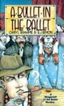 A Bullet in the Ballet - Caryl Brahms, S.J. Simon