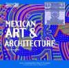 Mexican Art & Architecture - Roger E. Hernandez, Anna Carew-Miller