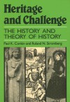 Heritage and Challenge: The History and Theory of History - Paul K. Conkin, Roland N. Stromberg