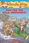 Run for the Hills, Geronimo! - Geronimo Stilton, Elisabetta Dami, Julia Heim, Giuseppe Ferrario, Christian Aliprandi