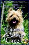 Critters of Mossy Creek - Deborah Smith, Sandra Chastain, Debra Dixon, Martha Crockett