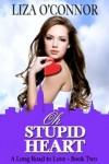 Oh Stupid Heart - Liza O'Connor