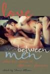 Love Between Men: Gay Erotic Romance - Shane Allison