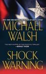 Shock Warning - Michael Walsh