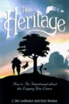 The Heritage: How to Be Intentional about the Legacy You Leave - Kurt Bruner, J. Otis Ledbetter