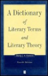 A Dictionary of Literary Terms and Literary Theory - J.A. Cuddon