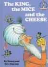 The King, the Mice and the Cheese (I Can Read It All By Myself, Beginner Books) - Nancy Gurney, Eric Gurney
