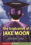 The Graduation of Jake Moon - Barbara Park