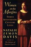 Women on the Margins: Three Seventeenth-Century Lives - Natalie Zemon Davis