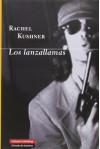 Los lanzallamas - Rachel Kushner