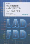 Automating with STEP 7 in LAD and FBD: SIMATIC S7-300/400 Programmable Controllers - Hans Berger