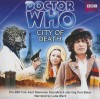 Doctor Who: City of Death: The BBC Full-Cast Television Soundtrack Starring Tom Baker - Douglas Adams, Tom Baker, Lalla Ward