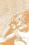The Light Invisible - Robert Hugh Benson