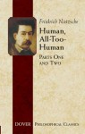 Human, All-Too-Human 1-2 (Philosophical Classics) - Friedrich Nietzsche, Helen Zimmern, Paul V. Cohn, J.M. Kennedy