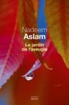 Le Jardin de l'aveugle (Cadre vert) (French Edition) - Nadeem Aslam, Jean Demanuelli, Claude Demanuelli