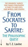 From Socrates to Sartre: The Philosophic Quest - T.Z. Lavine
