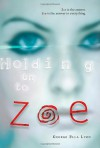 Holding on to Zoe - George Ella Lyon