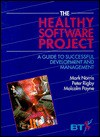 The Healthy Software Project: A Guide to Successful Development and Management - Mark Norris, Malcolm Payne, Peter Rigby