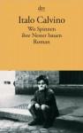 Wo Spinnen ihre Nester bauen - Italo Calvino