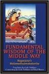 Fundamental Wisdom of the Middle Way: Nagarjuna's Mulamadhyamakakarika - Gudo Wafu Nishijima, Brad Warner, Naagaarjuna