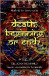 Death: Beginning or End?: Methods for Immortality - Jonn Mumford