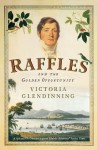 Raffles: And the Golden Opportunity - Victoria Glendinning