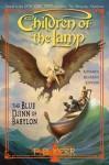 Children Of The Lamp: The Blue Djinn Of Babylon - P. B. Kerr