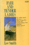 Fair and Tender Ladies - Lee Smith