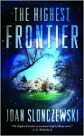 The Highest Frontier - Joan Slonczewski