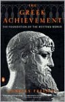 The Greek Achievement: The Foundation of the Western World - Charles Freeman, Buxhall Vale