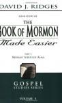 The Book of Mormon Made Easier Part 2: Mosiah Through Alma - David J. Ridges