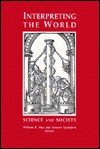 Interpreting the World: Science and Society - William R. Shea