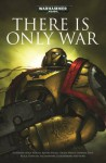 There is Only War (Warhammer 40000) - Jonathan Green, Christian Dunn