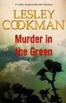 Murder in the Green - Lesley Cookman