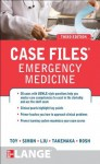 Case Files Emergency Medicine - Eugene C. Toy, Barry Simon, Terrence Liu, Kay Takenaka, Adam Rosh