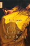 Die Goldhändlerin - Iny Lorentz